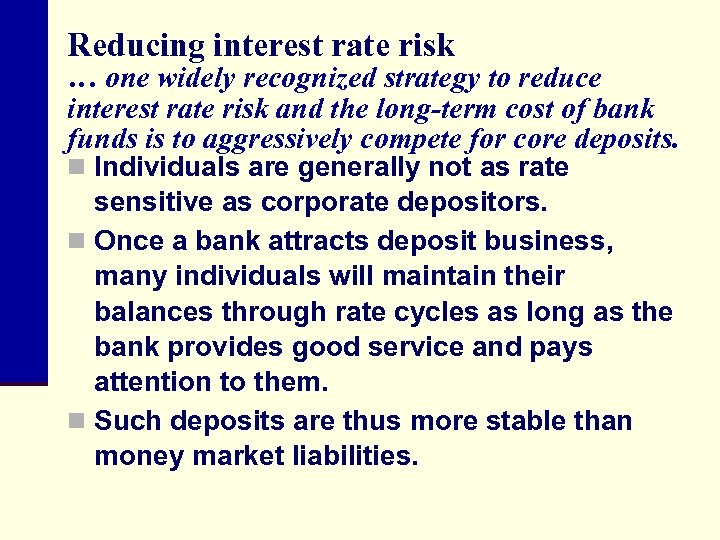 Reducing interest rate risk … one widely recognized strategy to reduce interest rate risk