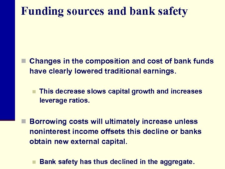 Funding sources and bank safety n Changes in the composition and cost of bank