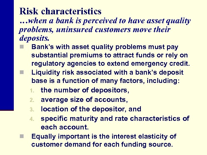 Risk characteristics …when a bank is perceived to have asset quality problems, uninsured customers