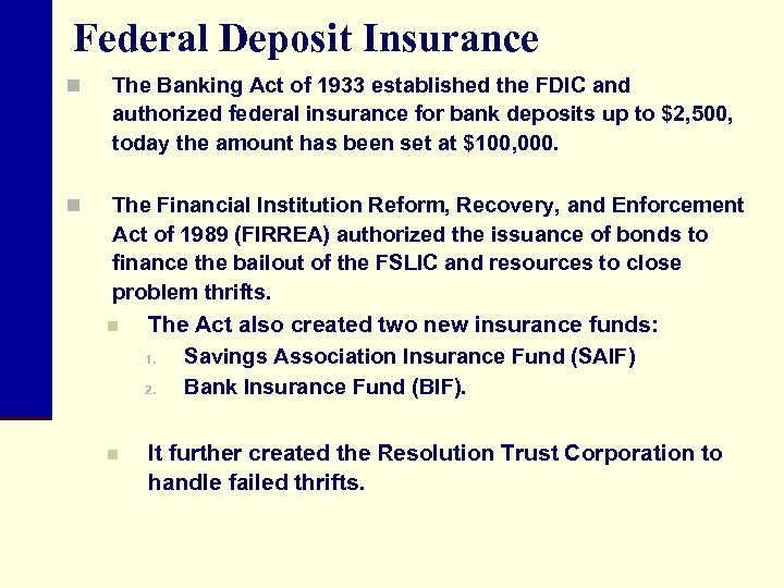 Federal Deposit Insurance n The Banking Act of 1933 established the FDIC and authorized