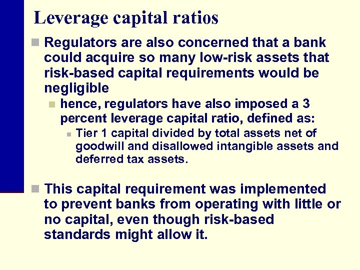 Leverage capital ratios n Regulators are also concerned that a bank could acquire so