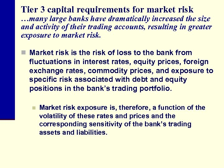 Tier 3 capital requirements for market risk …many large banks have dramatically increased the