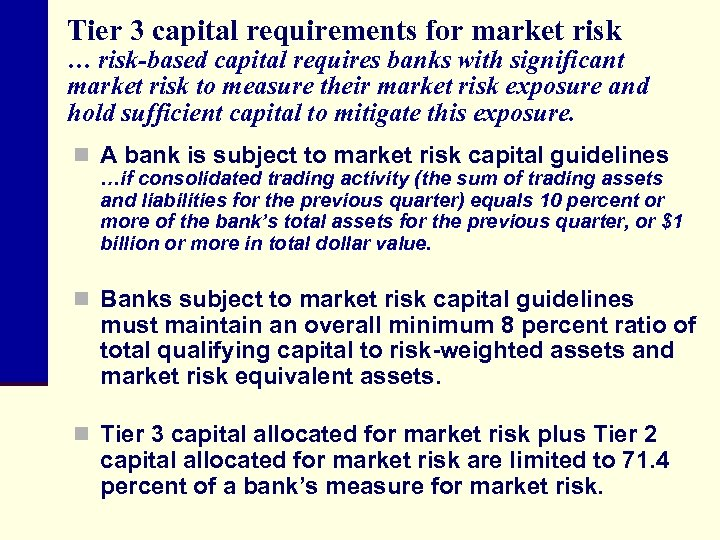 Tier 3 capital requirements for market risk … risk-based capital requires banks with significant