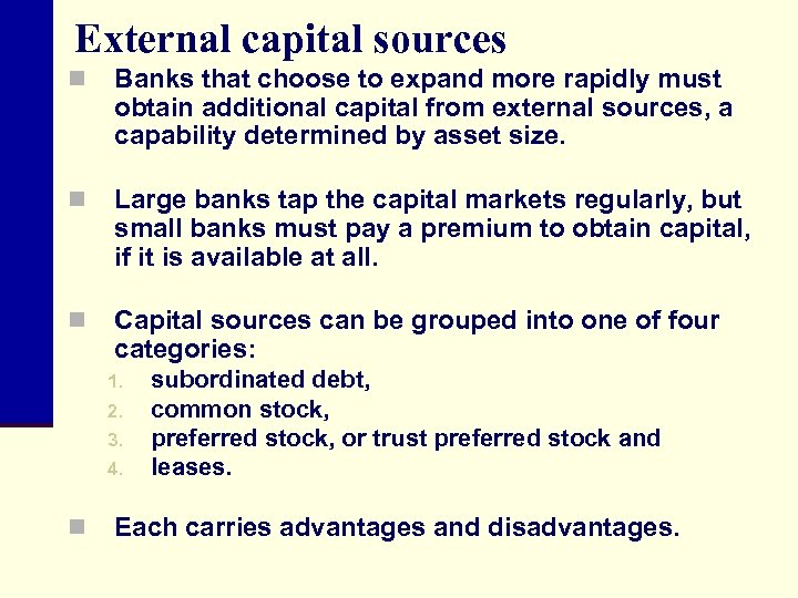 External capital sources n Banks that choose to expand more rapidly must obtain additional