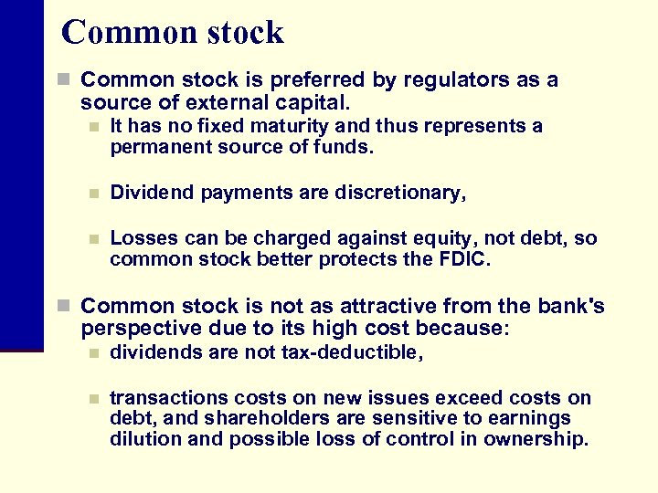 Common stock n Common stock is preferred by regulators as a source of external