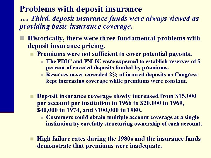 Problems with deposit insurance … Third, deposit insurance funds were always viewed as providing