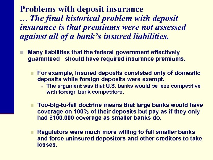 Problems with deposit insurance … The final historical problem with deposit insurance is that