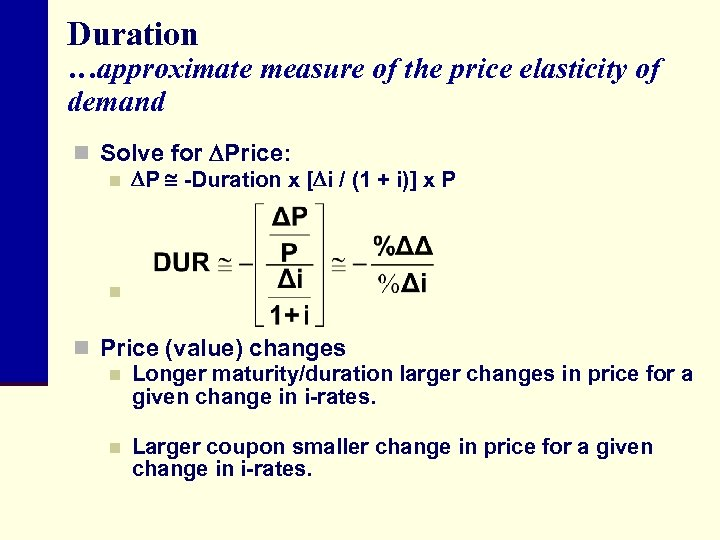 Duration …approximate measure of the price elasticity of demand n Solve for Price: n