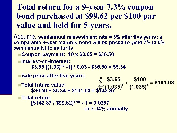 Total return for a 9 -year 7. 3% coupon bond purchased at $99. 62
