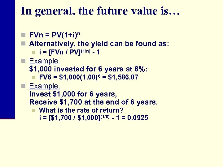 In general, the future value is… n FVn = PV(1+i)n n Alternatively, the yield