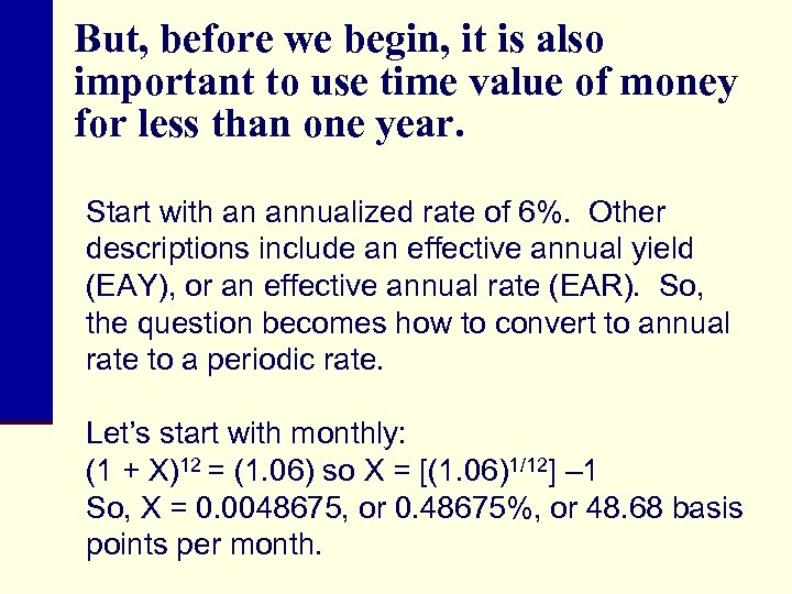 But, before we begin, it is also important to use time value of money
