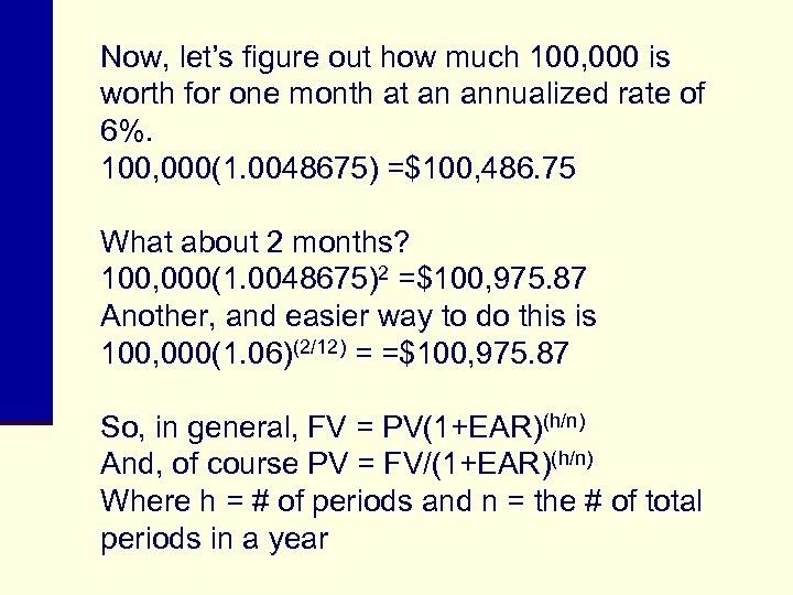 Now, let's figure out how much 100, 000 is worth for one month at