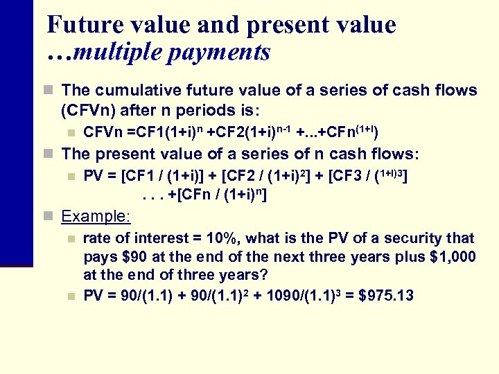 Future value and present value …multiple payments n The cumulative future value of a