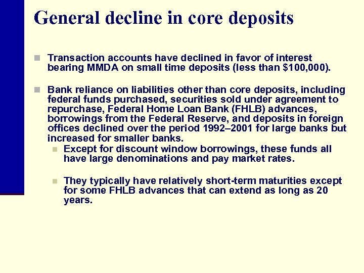 General decline in core deposits n Transaction accounts have declined in favor of interest