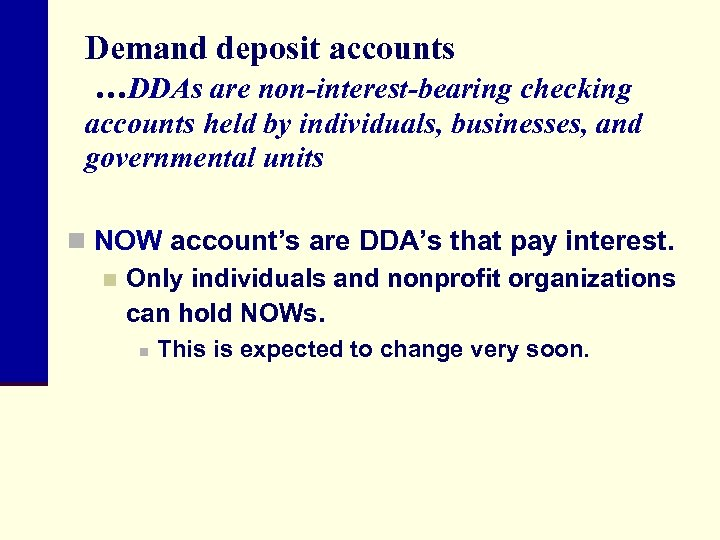 Demand deposit accounts …DDAs are non-interest-bearing checking accounts held by individuals, businesses, and governmental