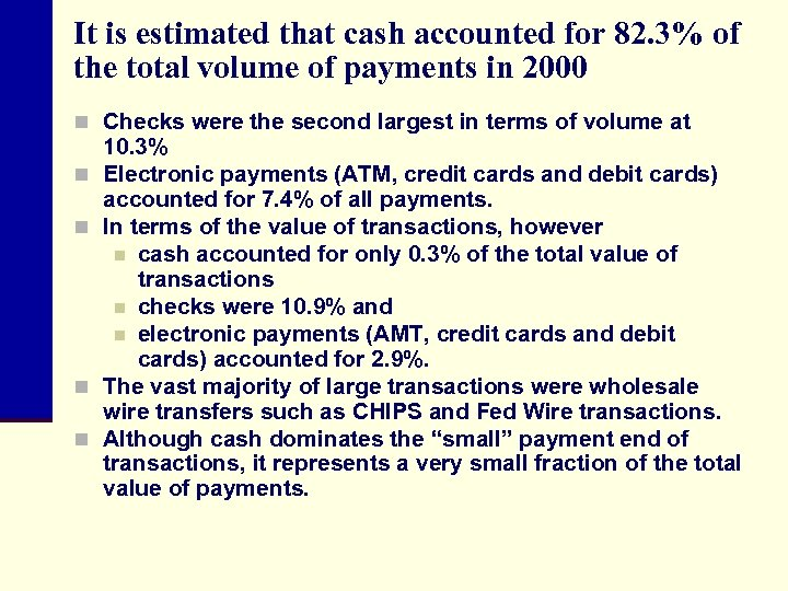 It is estimated that cash accounted for 82. 3% of the total volume of