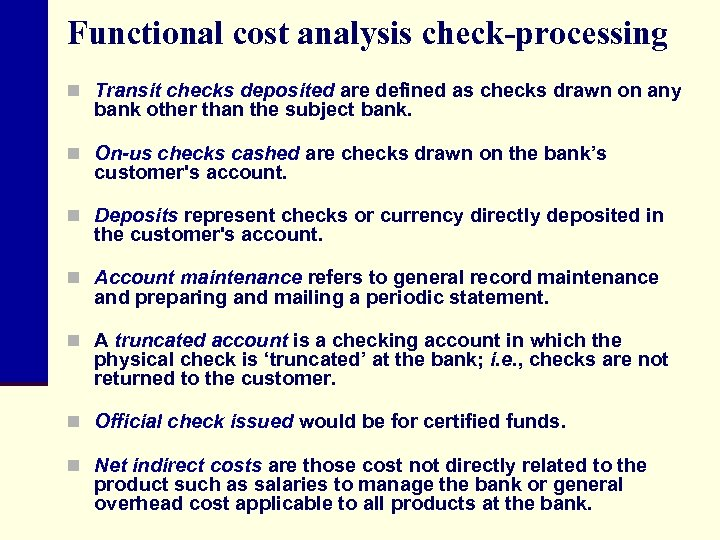 Functional cost analysis check-processing n Transit checks deposited are defined as checks drawn on