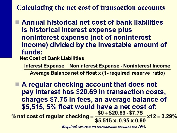 Calculating the net cost of transaction accounts n Annual historical net cost of bank