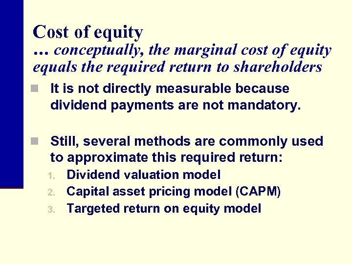 Cost of equity … conceptually, the marginal cost of equity equals the required return
