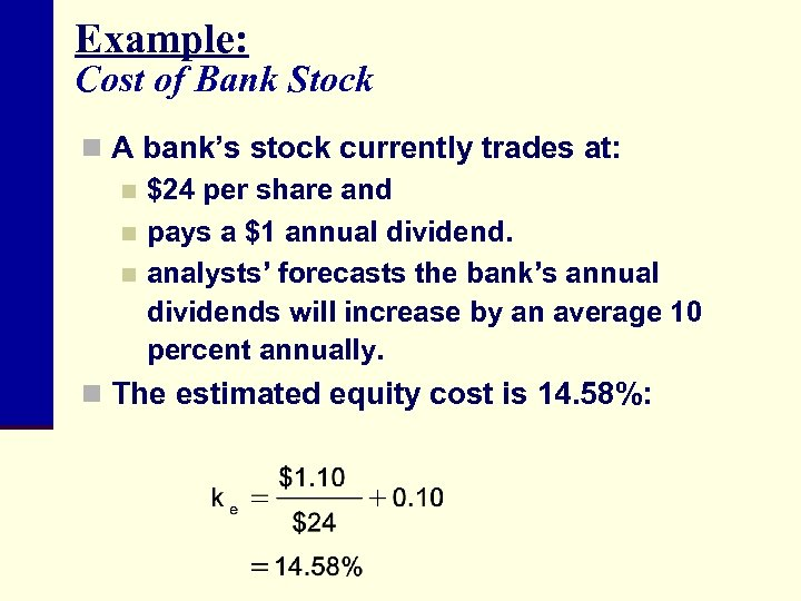 Example: Cost of Bank Stock n A bank's stock currently trades at: n $24