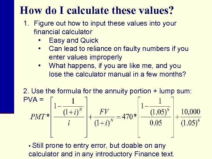 How do I calculate these values? 1. Figure out how to input these values