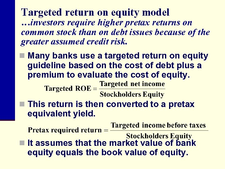 Targeted return on equity model …investors require higher pretax returns on common stock than