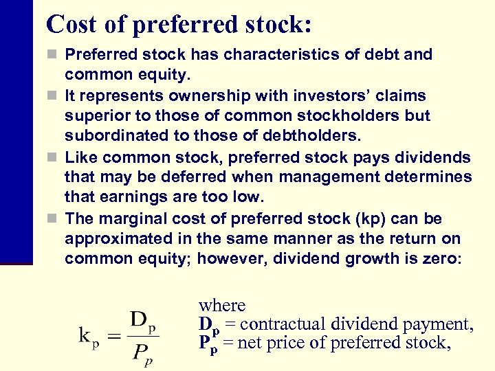 Cost of preferred stock: n Preferred stock has characteristics of debt and common equity.