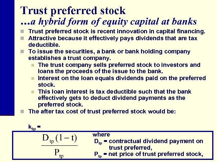 Trust preferred stock …a hybrid form of equity capital at banks n Trust preferred