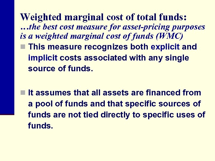 Weighted marginal cost of total funds: …the best cost measure for asset-pricing purposes is