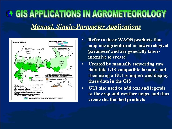 Manual, Single-Parameter Applications • Refer to those WAOB products that map one agricultural or