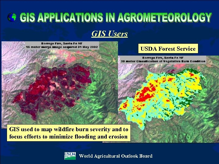 GIS Users USDA Forest Service GIS used to map wildfire burn severity and to