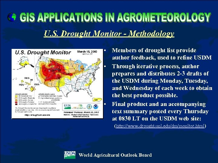 U. S. Drought Monitor - Methodology • Members of drought list provide author feedback,