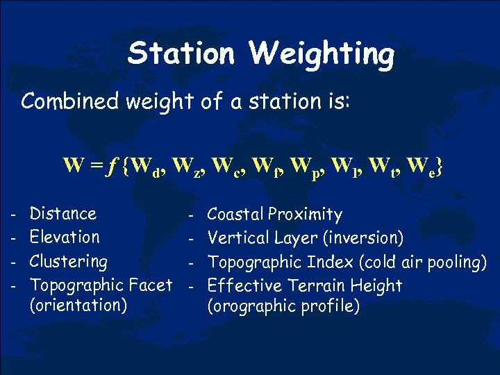 Station Weighting Combined weight of a station is: W = f {Wd, Wz, Wc,