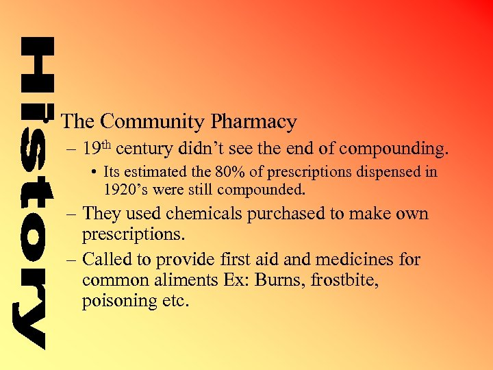• The Community Pharmacy – 19 th century didn't see the end of