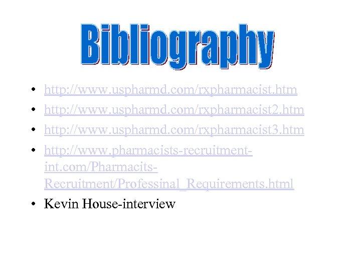• • http: //www. uspharmd. com/rxpharmacist. htm http: //www. uspharmd. com/rxpharmacist 2. htm