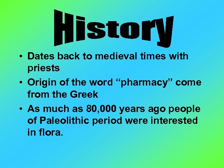 • Dates back to medieval times with priests • Origin of the word