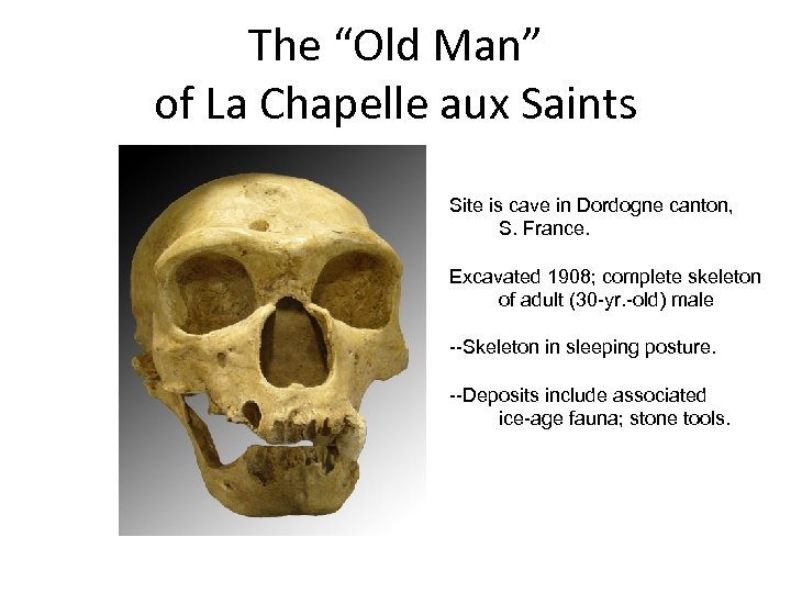 "The ""Old Man"" of La Chapelle aux Saints Site is cave in Dordogne canton,"