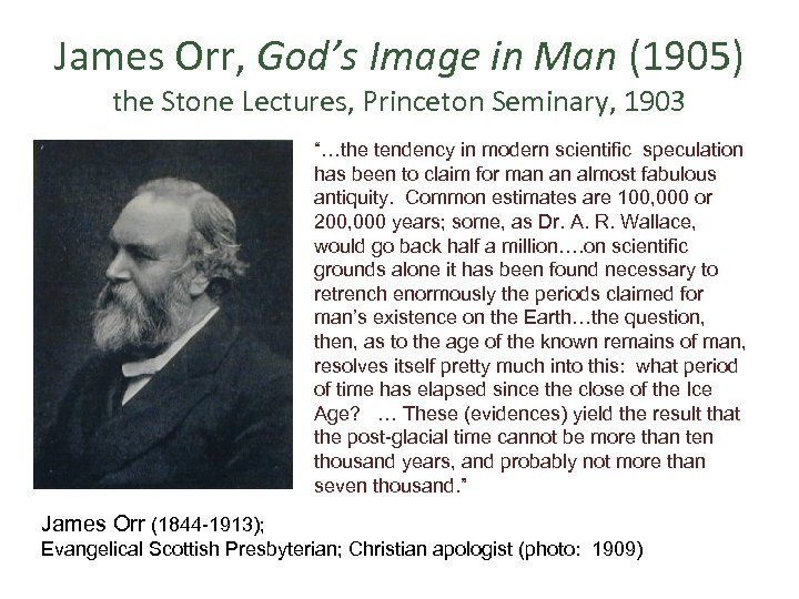"James Orr, God's Image in Man (1905) the Stone Lectures, Princeton Seminary, 1903 ""…the"