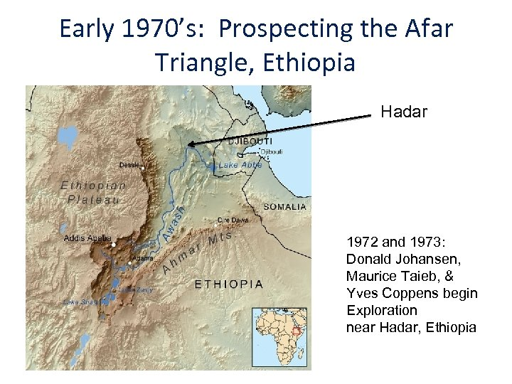 Early 1970's: Prospecting the Afar Triangle, Ethiopia Hadar 1972 and 1973: Donald Johansen, Maurice