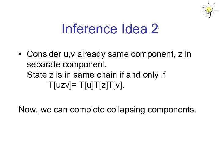 Inference Idea 2 • Consider u, v already same component, z in separate component.