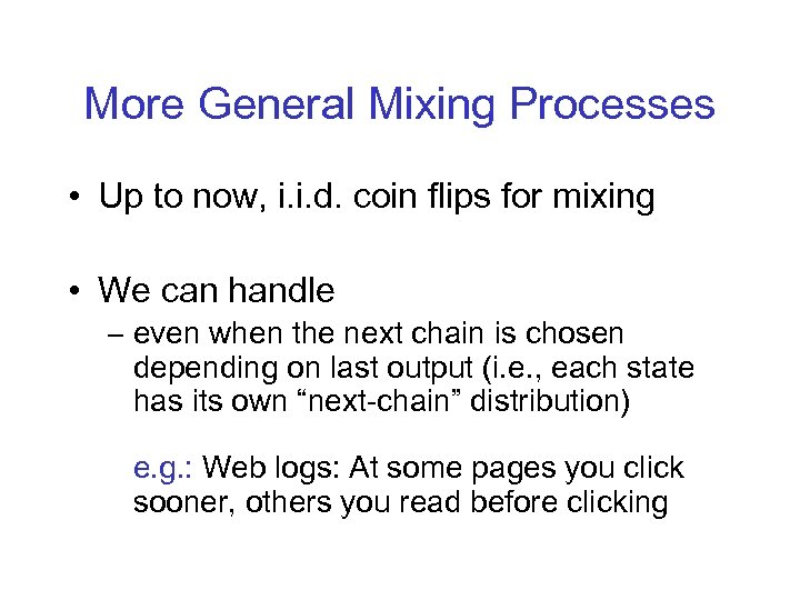 More General Mixing Processes • Up to now, i. i. d. coin flips for