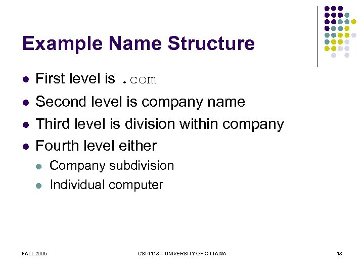 Example Name Structure l First level is. com l Second level is company name