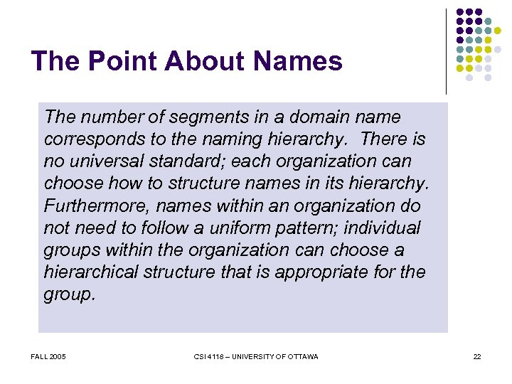 The Point About Names The number of segments in a domain name corresponds to