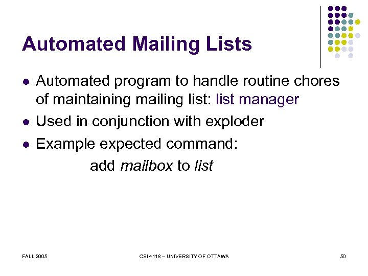 Automated Mailing Lists l l l Automated program to handle routine chores of maintaining