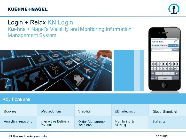 Login + Relax KN Login Kuehne + Nagel's Visibility and Monitoring Information Management System
