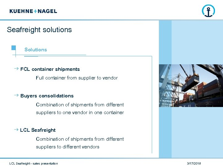 Seafreight solutions Solutions FCL container shipments Full container from supplier to vendor Buyers consolidations
