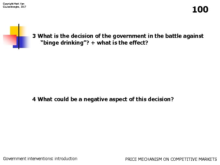 Copyright Mark Van Couwenberghe, 2017 100 3 What is the decision of the government