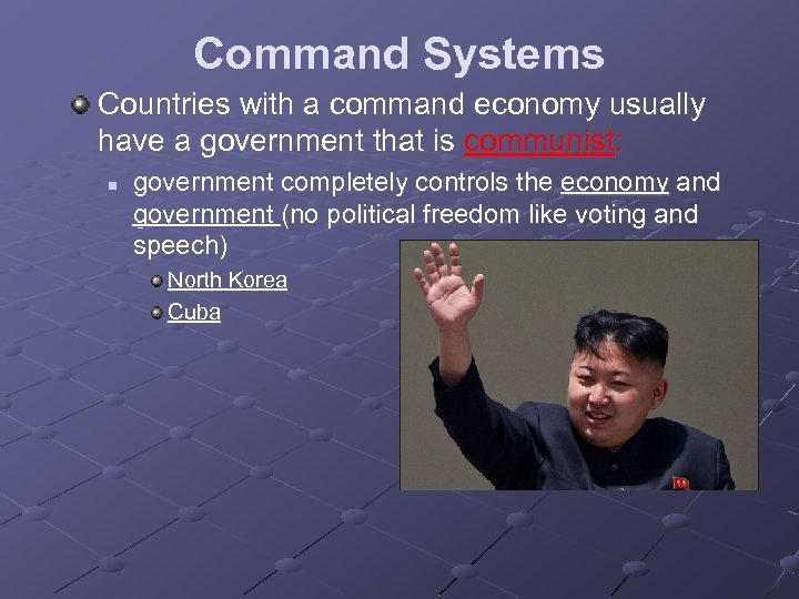 Command Systems Countries with a command economy usually have a government that is communist: