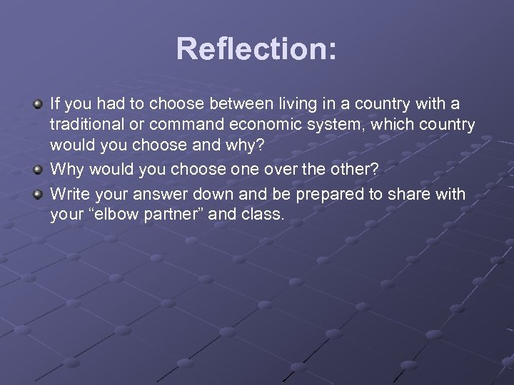 Reflection: If you had to choose between living in a country with a traditional