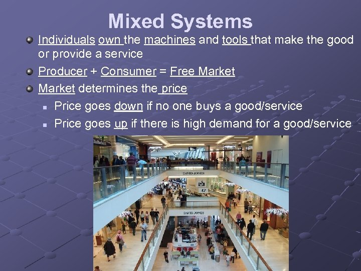 Mixed Systems Individuals own the machines and tools that make the good or provide